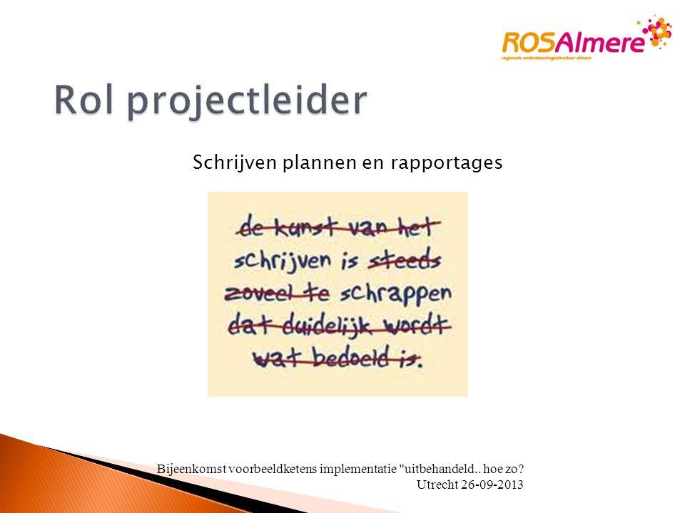 Schrijven plannen en rapportages Bijeenkomst voorbeeldketens implementatie