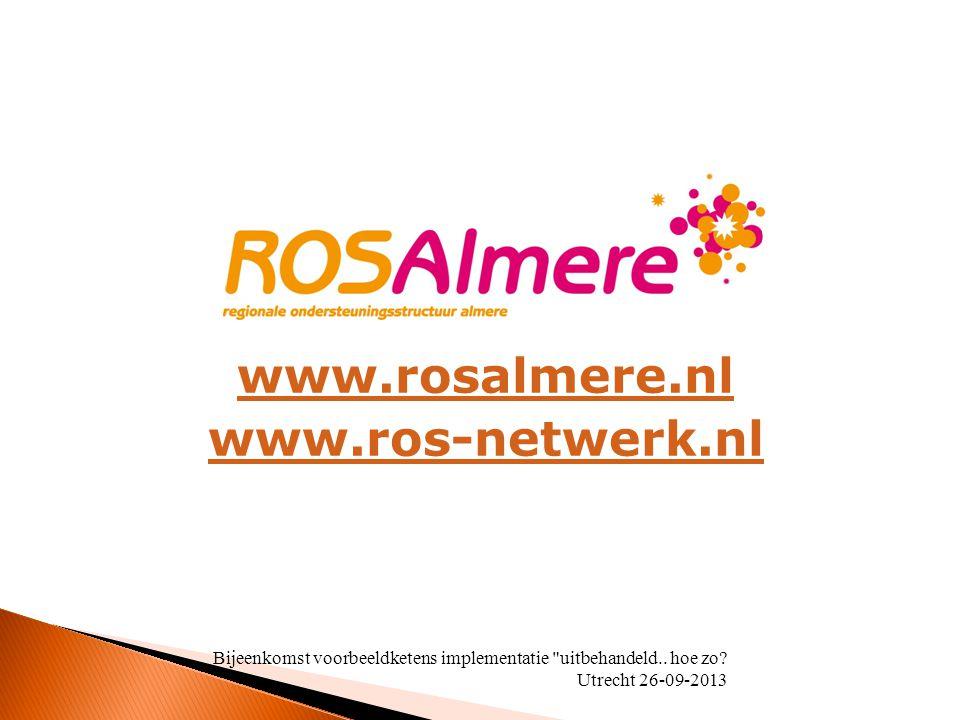 www.rosalmere.nl www.ros-netwerk.nl Bijeenkomst voorbeeldketens implementatie