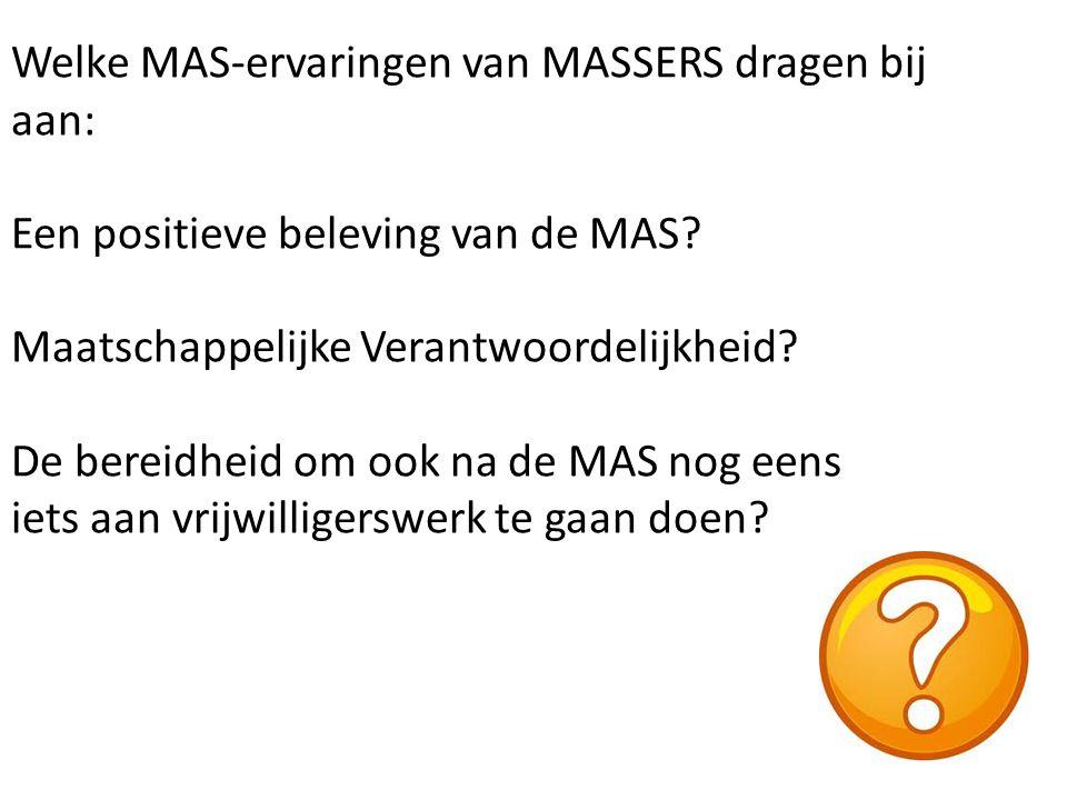 Welke MAS-ervaringen van MASSERS dragen bij aan: Een positieve beleving van de MAS.