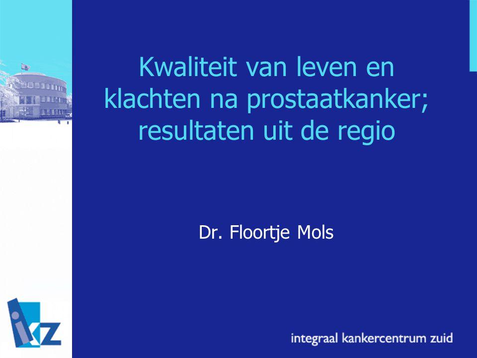 Kwaliteit van leven en klachten na prostaatkanker; resultaten uit de regio Dr. Floortje Mols