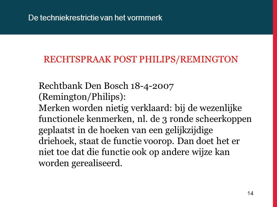 De techniekrestrictie van het vormmerk RECHTSPRAAK POST PHILIPS/REMINGTON Rechtbank Den Bosch 18-4-2007 (Remington/Philips): Merken worden nietig verk