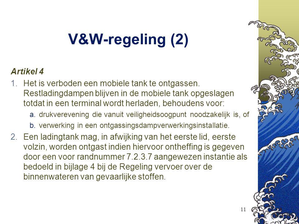 11 V&W-regeling (2) Artikel 4  Het is verboden een mobiele tank te ontgassen. Restladingdampen blijven in de mobiele tank opgeslagen totdat in een t
