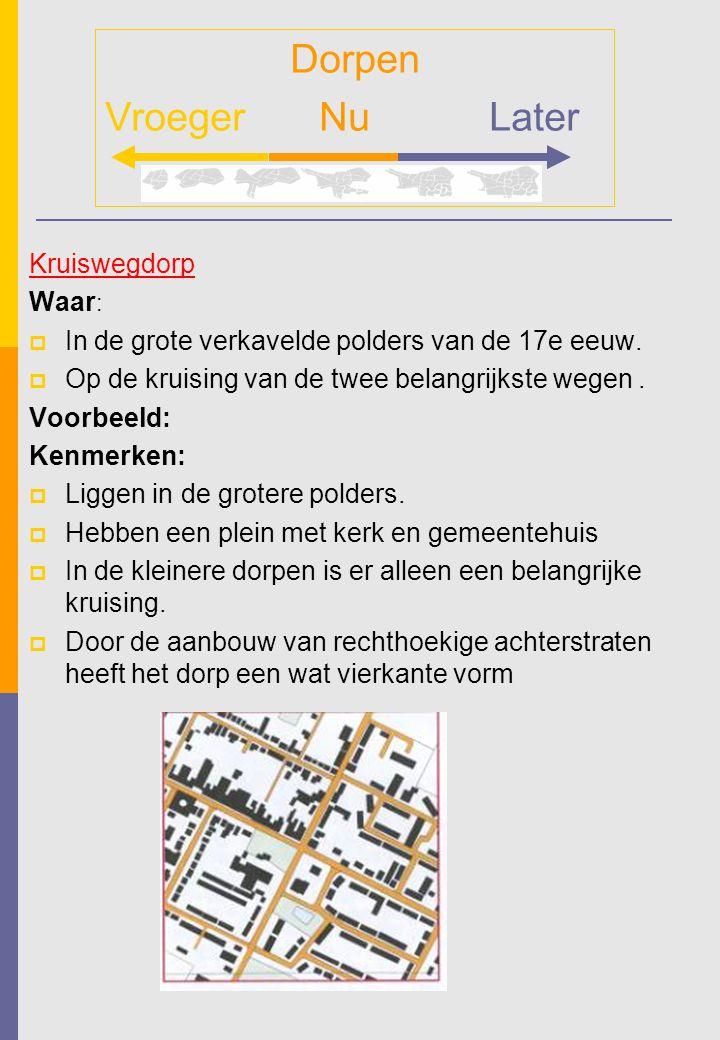 Straatdorp Waar: Lukraak langs lange weg.
