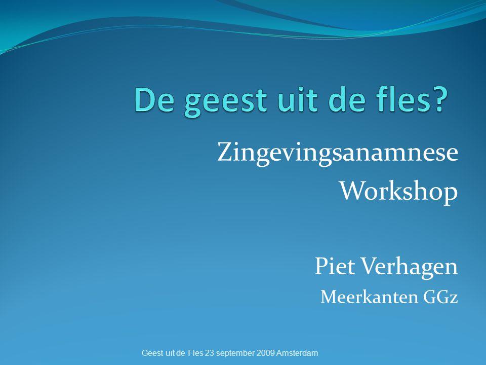 Zingevingsanamnese Workshop Piet Verhagen Meerkanten GGz Geest uit de Fles 23 september 2009 Amsterdam