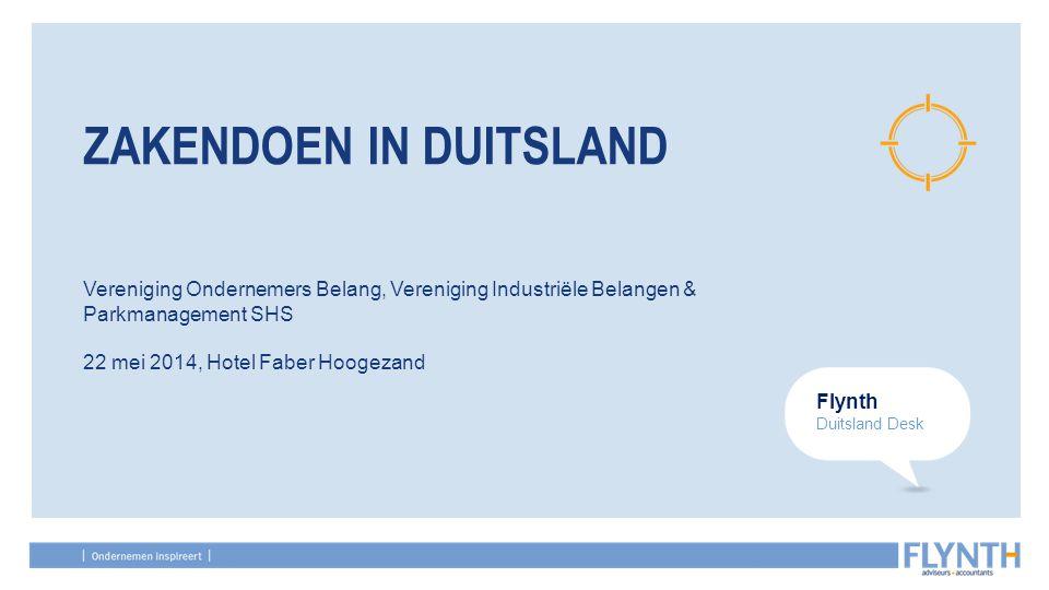 Vereniging Ondernemers Belang, Vereniging Industriële Belangen & Parkmanagement SHS 22 mei 2014, Hotel Faber Hoogezand ZAKENDOEN IN DUITSLAND Flynth D