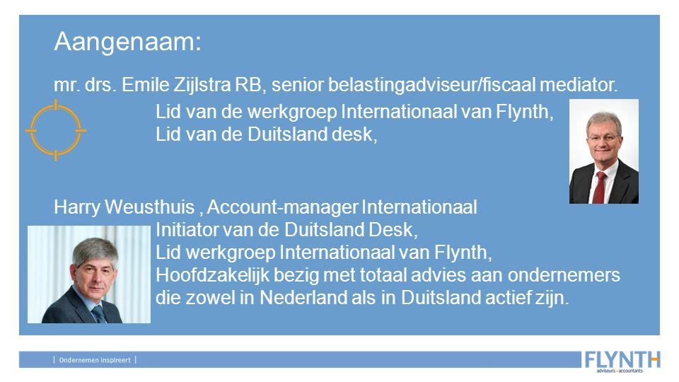 Aangenaam: mr. drs. Emile Zijlstra RB, senior belastingadviseur/fiscaal mediator. Lid van de werkgroep Internationaal van Flynth, Lid van de Duitsland