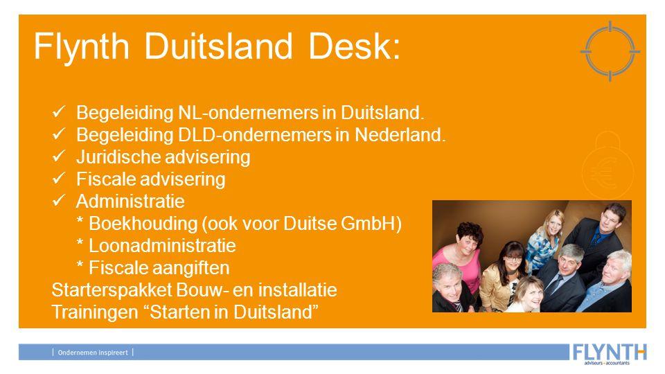 Flynth Duitsland Desk: Begeleiding NL-ondernemers in Duitsland. Begeleiding DLD-ondernemers in Nederland. Juridische advisering Fiscale advisering Adm
