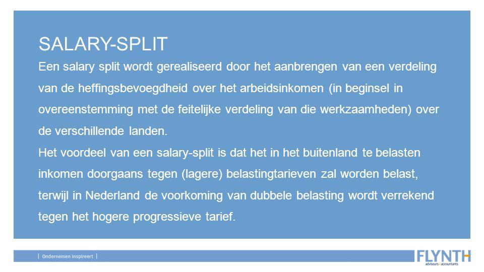 SALARY-SPLIT Een salary split wordt gerealiseerd door het aanbrengen van een verdeling van de heffingsbevoegdheid over het arbeidsinkomen (in beginsel