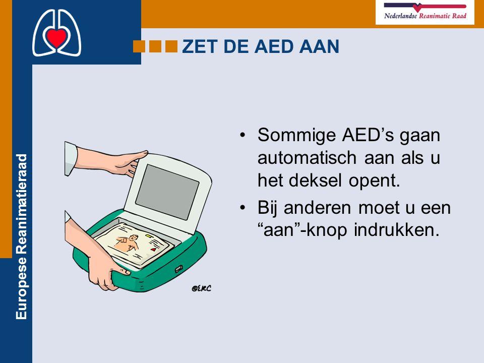 """Europese Reanimatieraad ZET DE AED AAN Sommige AED's gaan automatisch aan als u het deksel opent. Bij anderen moet u een """"aan""""-knop indrukken."""