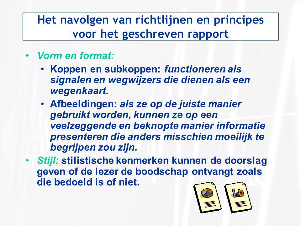 Het navolgen van richtlijnen en principes voor het geschreven rapport Vorm en format: Koppen en subkoppen: functioneren als signalen en wegwijzers die