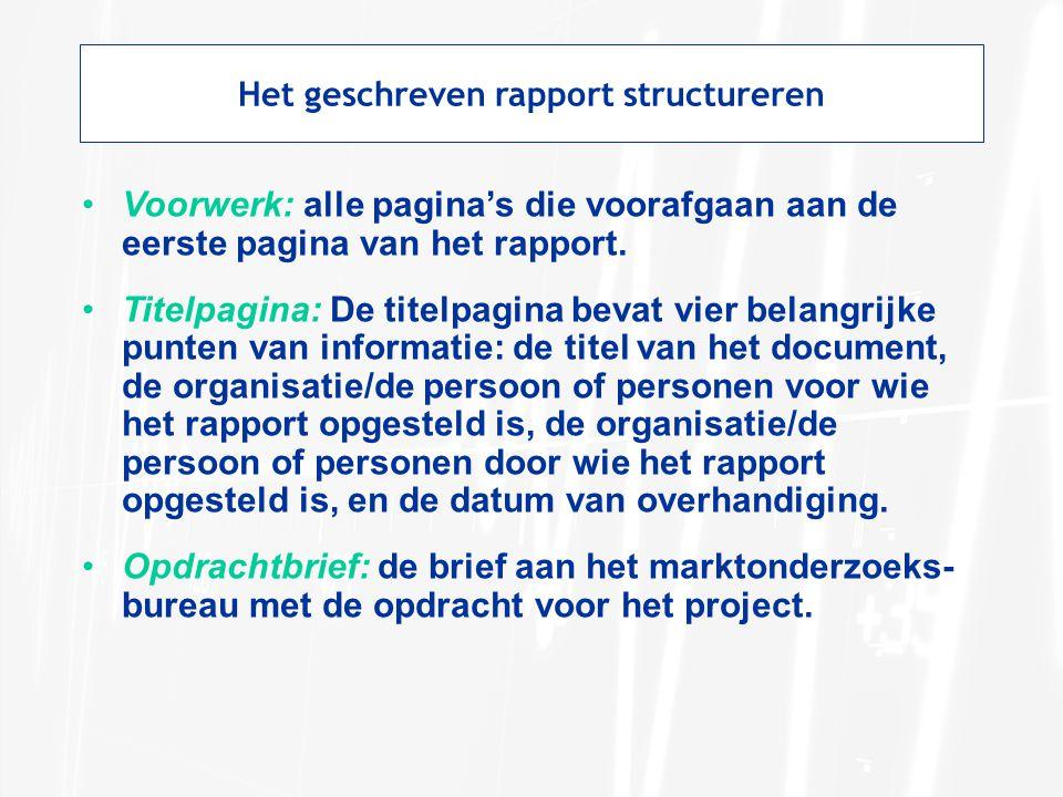 Voorwerk: alle pagina's die voorafgaan aan de eerste pagina van het rapport. Titelpagina: De titelpagina bevat vier belangrijke punten van informatie:
