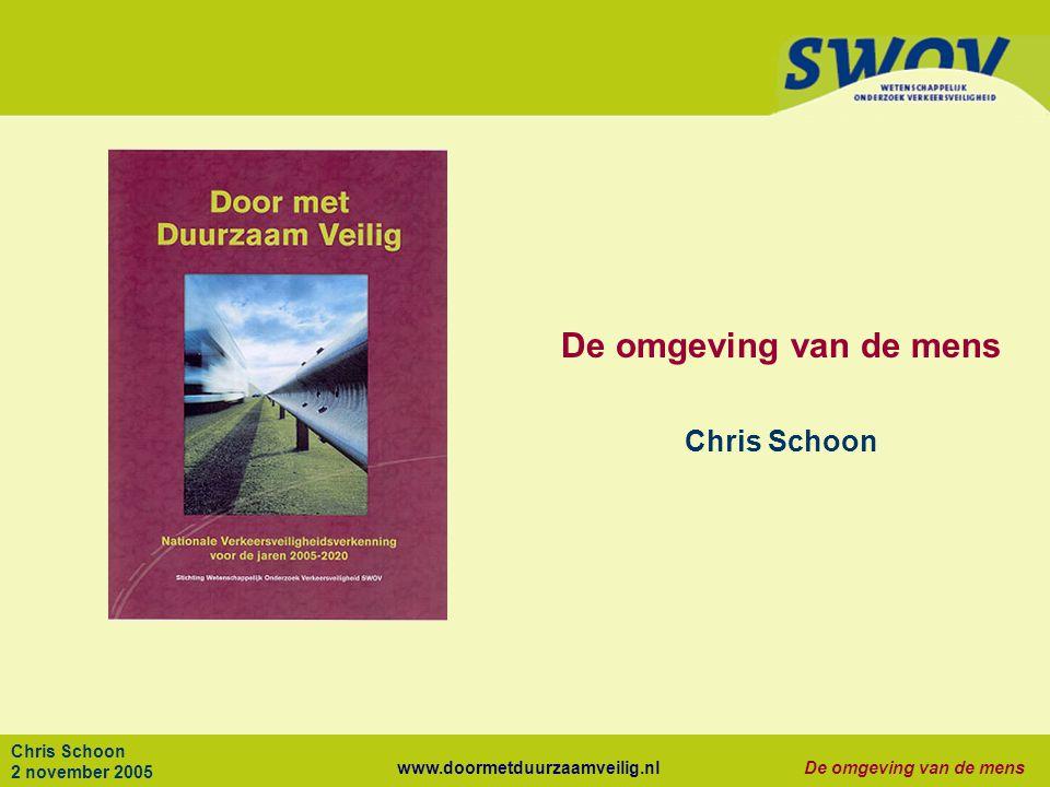 www.doormetduurzaamveilig.nlDe omgeving van de mens Chris Schoon 2 november 2005 De omgeving van de mens Chris Schoon