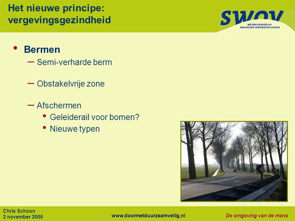 www.doormetduurzaamveilig.nlDe omgeving van de mens Chris Schoon 2 november 2005 Het nieuwe principe: vergevingsgezindheid Bermen – Semi-verharde berm