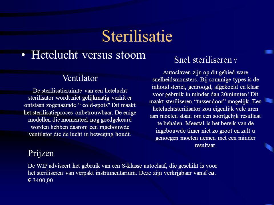 Sterilisatie Hetelucht versus stoom Ventilator De sterilisatieruimte van een hetelucht sterilisator wordt niet gelijkmatig verhit er ontstaan zogenaam