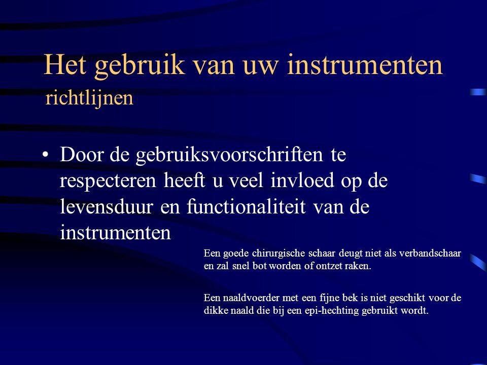 Het gebruik van instrumenten Slijpen/ repareren of vervangen Onderhoud Scharen, scherpe lepels e.d kunnen indien nodig geslepen worden.