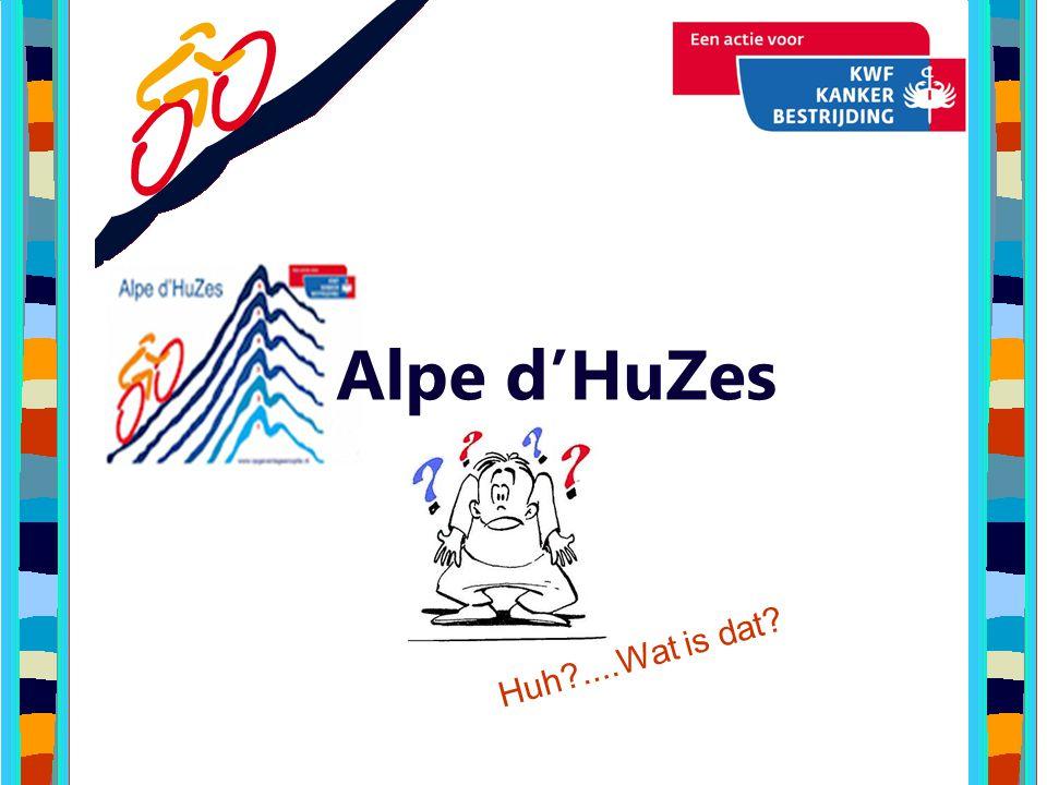 Alpe d'HuZes H u h ?.... W a t i s d a t ?