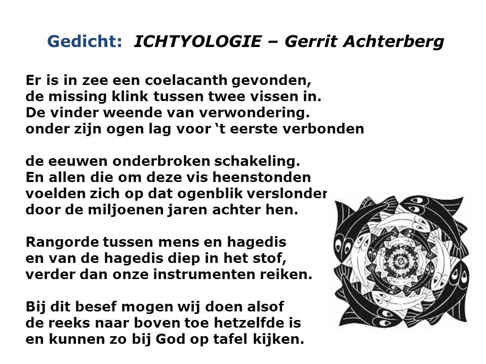 Gedicht: ICHTYOLOGIE – Gerrit Achterberg Er is in zee een coelacanth gevonden, de missing klink tussen twee vissen in. De vinder weende van verwonderi