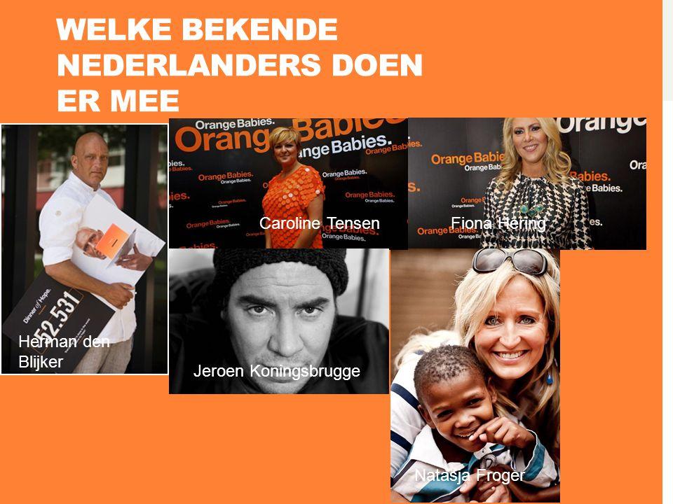 Hoe komt orange babies aan geld ? -Golf toernooi -Fietsen en projecten -Gala diner -Bekende Nederlanders -Grote bedrijven sponseren bijv. Nelson