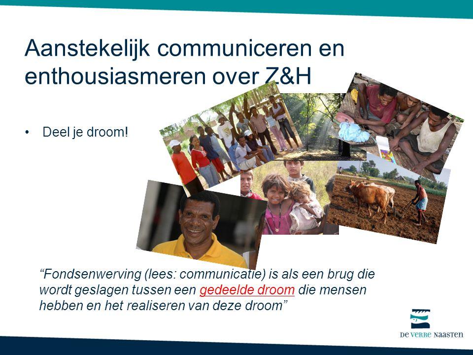 Aanstekelijk communiceren en enthousiasmeren over Z&H Deel je droom.