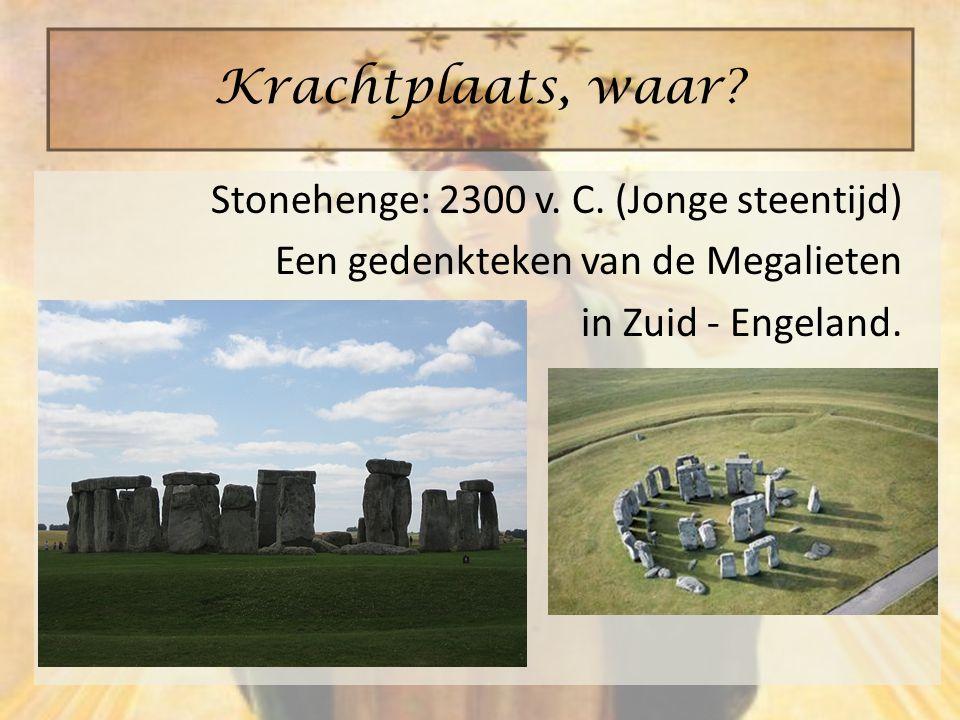 Stonehenge: 2300 v. C. (Jonge steentijd) Een gedenkteken van de Megalieten in Zuid - Engeland. Krachtplaats, waar?