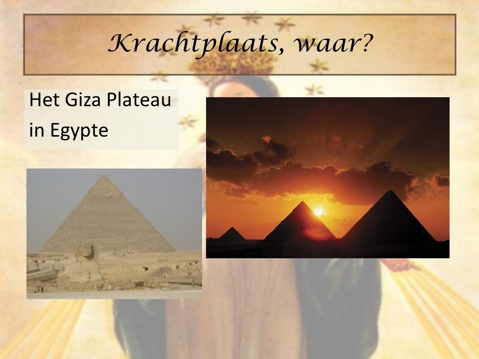Het Giza Plateau in Egypte Krachtplaats, waar?