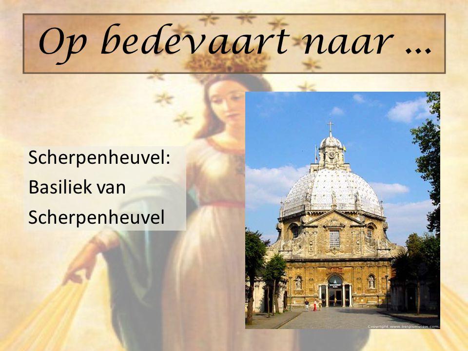 Scherpenheuvel: Basiliek van Scherpenheuvel Op bedevaart naar...
