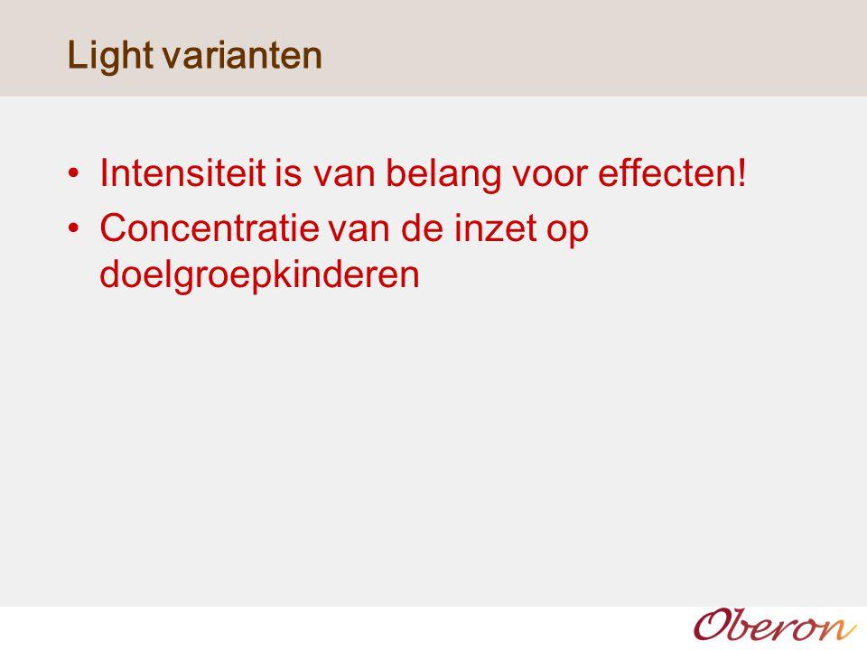 Light varianten Intensiteit is van belang voor effecten.