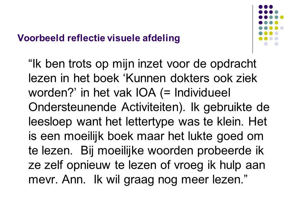 """Voorbeeld reflectie visuele afdeling """"Ik ben trots op mijn inzet voor de opdracht lezen in het boek 'Kunnen dokters ook ziek worden?' in het vak IOA ("""