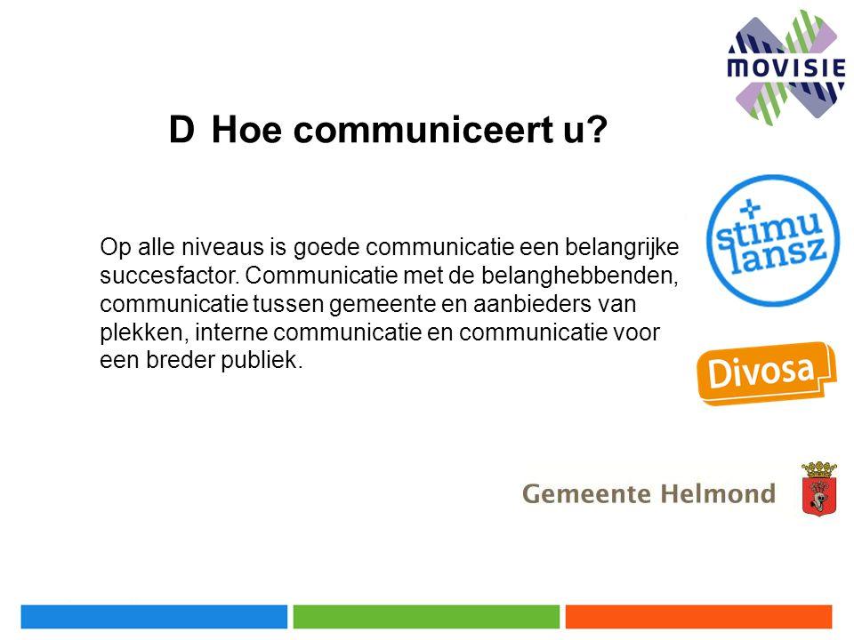 Op alle niveaus is goede communicatie een belangrijke succesfactor. Communicatie met de belanghebbenden, communicatie tussen gemeente en aanbieders va