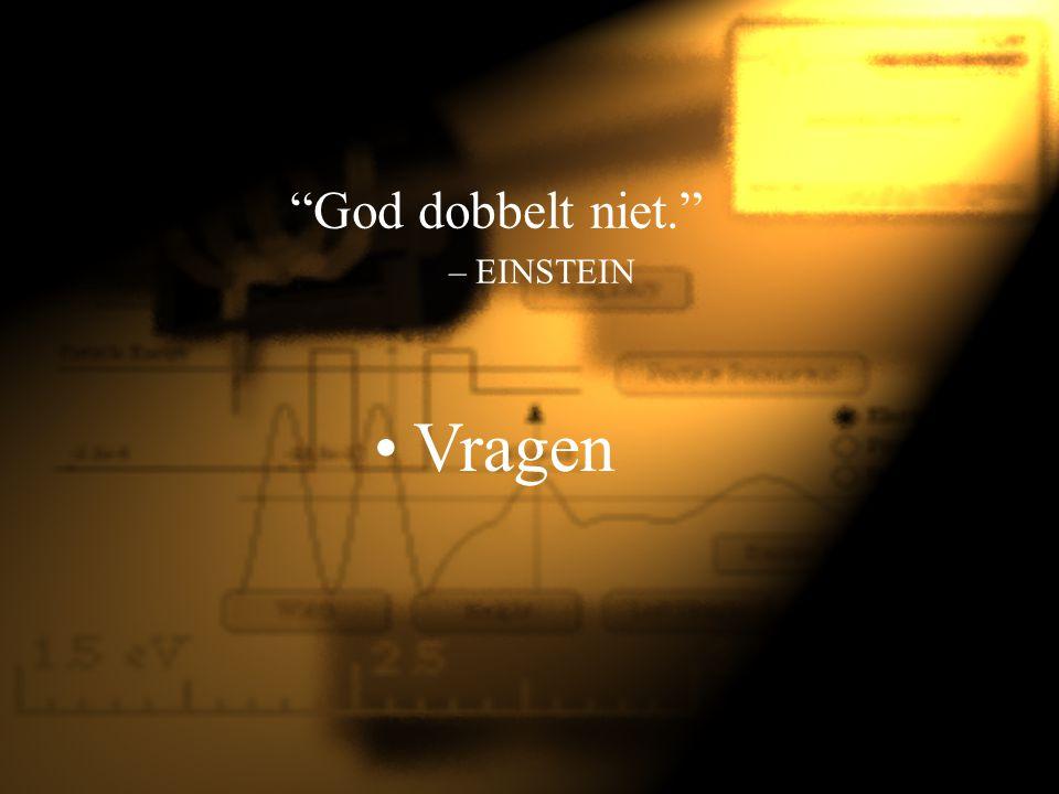"""""""God dobbelt niet."""" –EINSTEIN Vragen"""