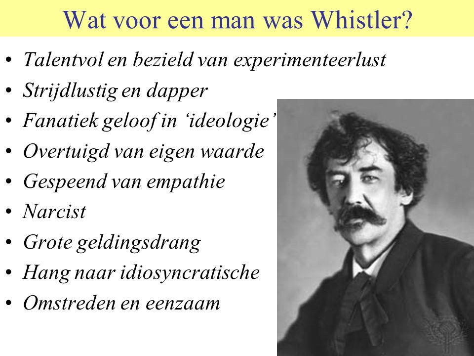 Wat voor een man was Whistler.
