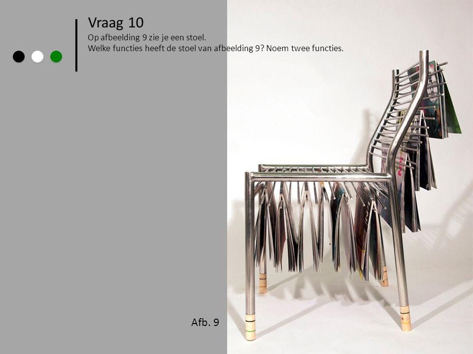 Afb. 9 > Vraag 10 Op afbeelding 9 zie je een stoel. Welke functies heeft de stoel van afbeelding 9? Noem twee functies.