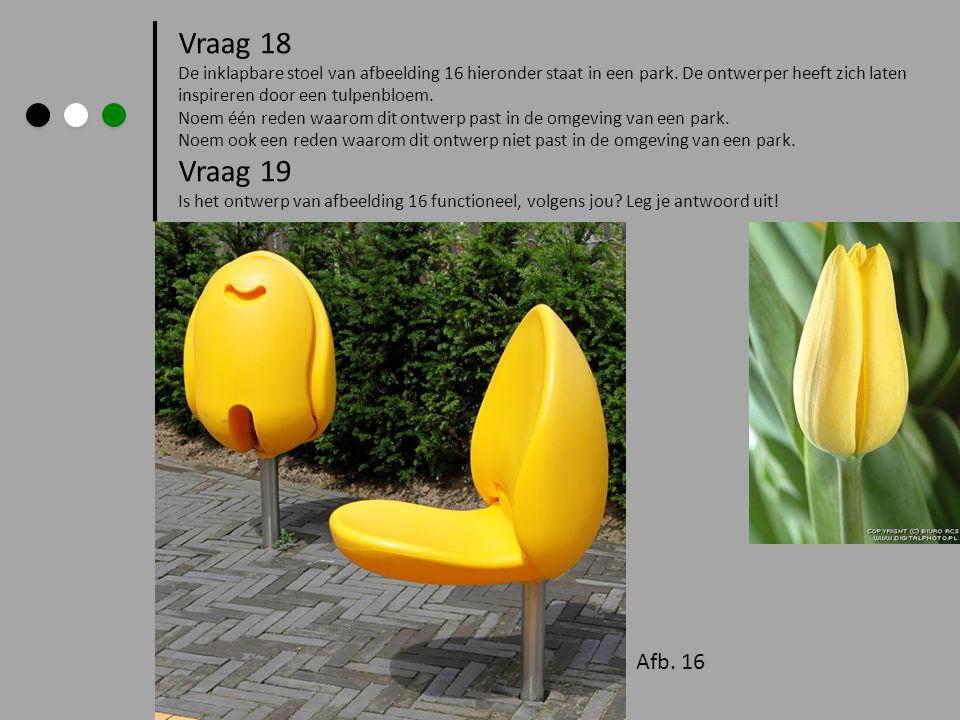 Vraag 18 De inklapbare stoel van afbeelding 16 hieronder staat in een park. De ontwerper heeft zich laten inspireren door een tulpenbloem. Noem één re
