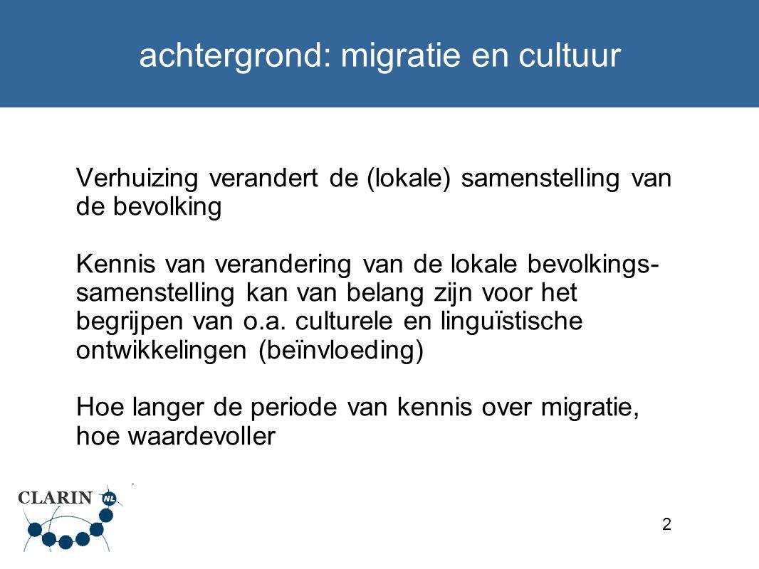3 achtergrond: migratiegegevens Genealogie van een groot deel van de bevolking in de 20-ste eeuw (uit GBA, 16+6 miljoen): id geslacht geboorteplaats woonplaats 2010 ids_ouders > Waar zijn opeenvolgende generaties geboren?