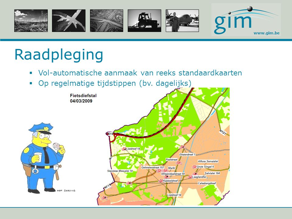 www.gim.be Raadpleging  Vol-automatische aanmaak van reeks standaardkaarten  Op regelmatige tijdstippen (bv. dagelijks)