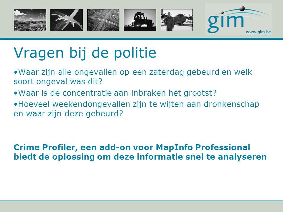 www.gim.be Vragen bij de politie Waar zijn alle ongevallen op een zaterdag gebeurd en welk soort ongeval was dit? Waar is de concentratie aan inbraken