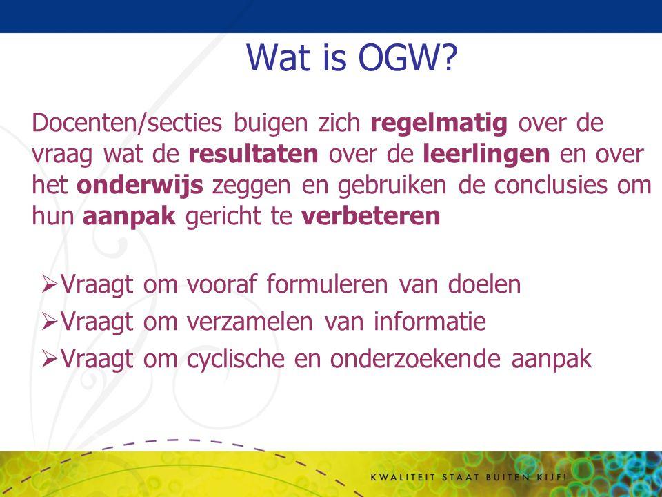 Wat is OGW? Docenten/secties buigen zich regelmatig over de vraag wat de resultaten over de leerlingen en over het onderwijs zeggen en gebruiken de co
