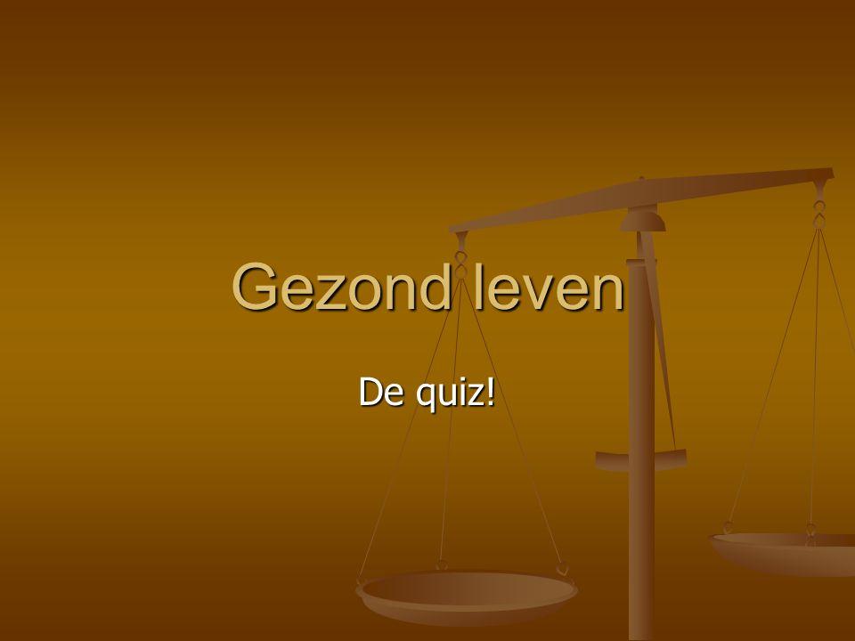 Gezond leven De quiz!