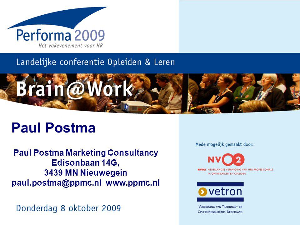 Paul Postma Paul Postma Marketing Consultancy Edisonbaan 14G, 3439 MN Nieuwegein paul.postma@ppmc.nl www.ppmc.nl