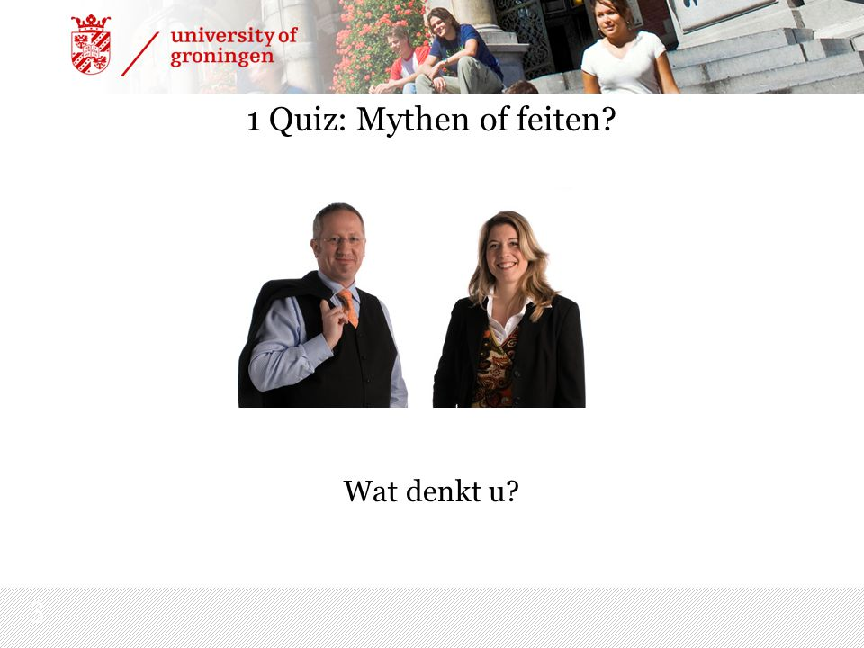 3 1 Quiz: Mythen of feiten Wat denkt u