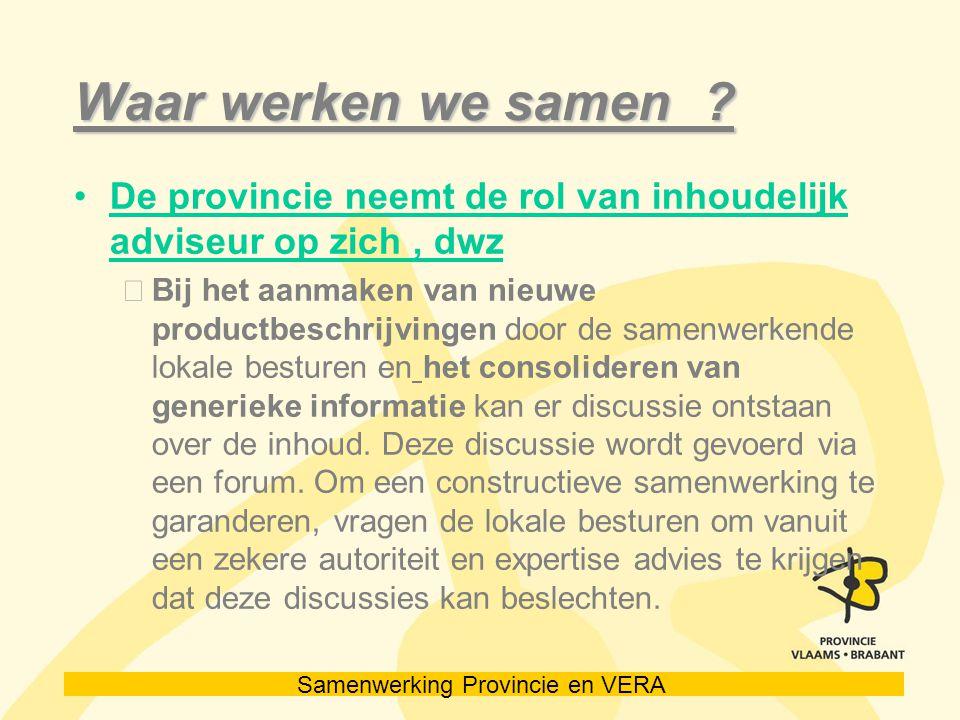 Samenwerking Provincie en VERA Waar werken we samen .