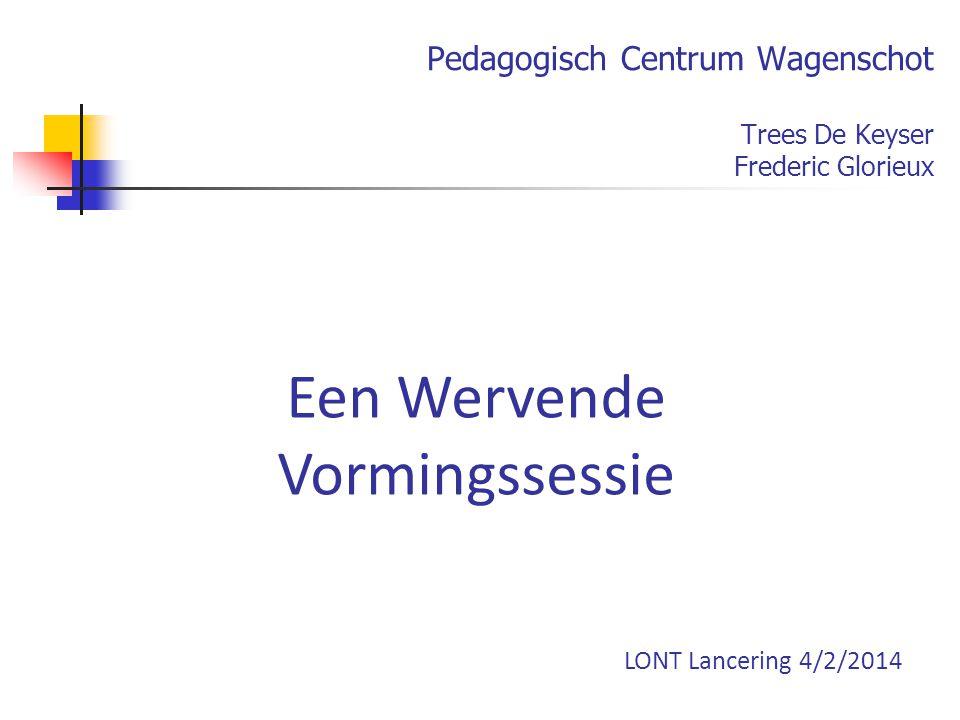 Pedagogisch Centrum Wagenschot Trees De Keyser Frederic Glorieux Een Wervende Vormingssessie LONT Lancering 4/2/2014