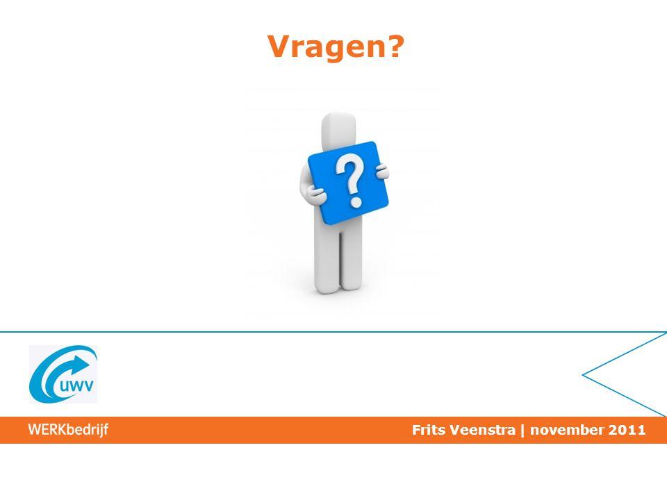 Vragen? Frits Veenstra | november 2011