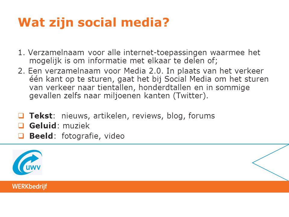 Wat zijn social media? 1. Verzamelnaam voor alle internet-toepassingen waarmee het mogelijk is om informatie met elkaar te delen of; 2. Een verzamelna