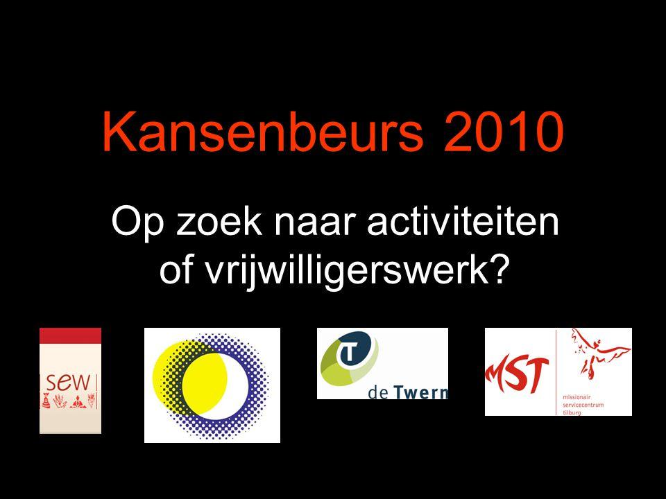 Kansenbeurs 2010 Op zoek naar activiteiten of vrijwilligerswerk