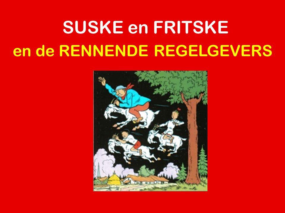 SUSKE en FRITSKE en de RENNENDE REGELGEVERS