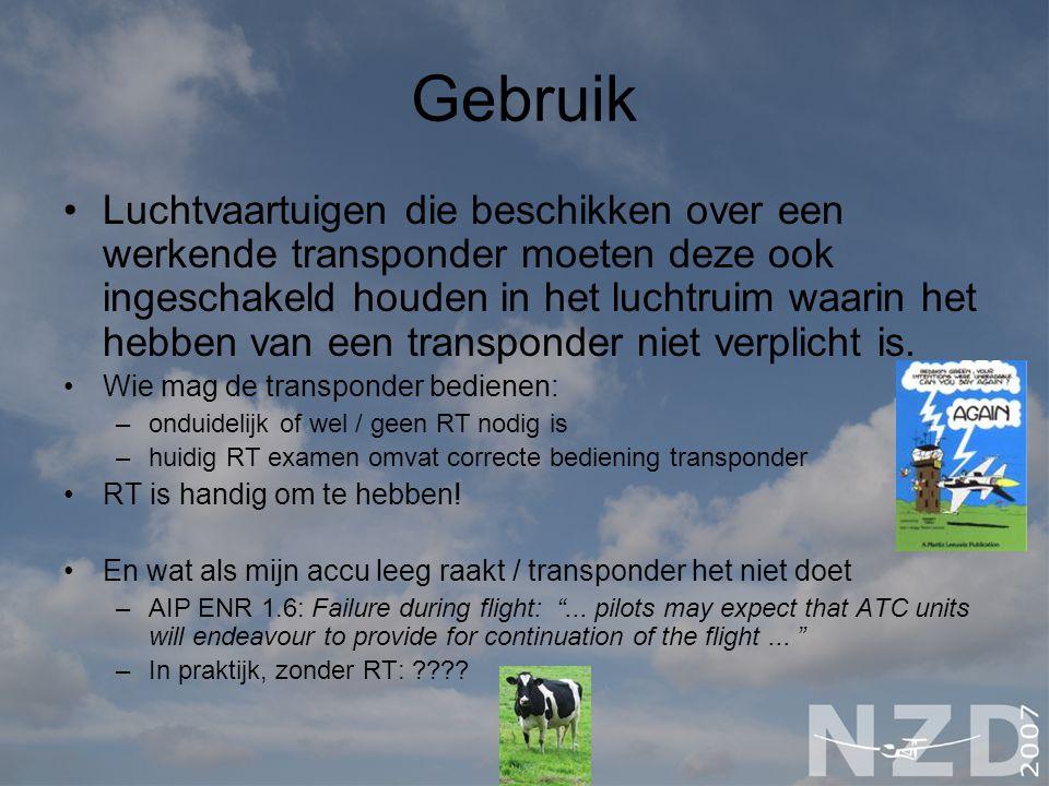 Gebruik Luchtvaartuigen die beschikken over een werkende transponder moeten deze ook ingeschakeld houden in het luchtruim waarin het hebben van een tr
