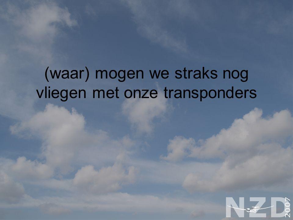 (waar) mogen we straks nog vliegen met onze transponders