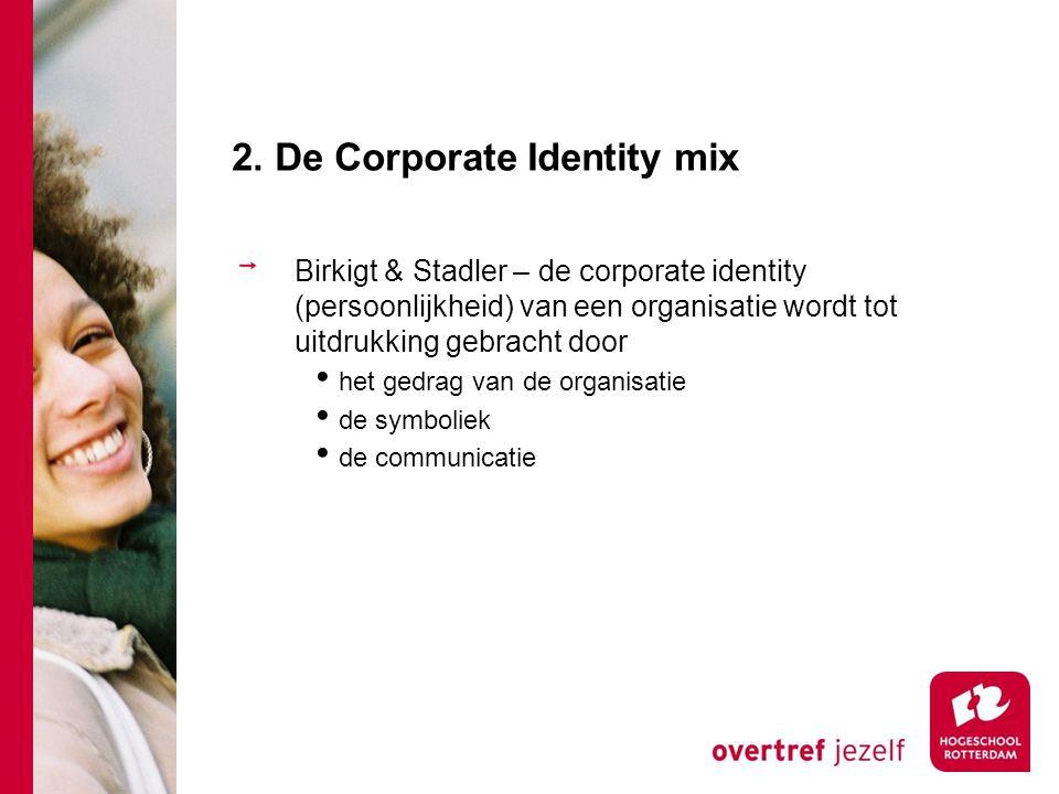 2. De Corporate Identity mix Birkigt & Stadler – de corporate identity (persoonlijkheid) van een organisatie wordt tot uitdrukking gebracht door het g