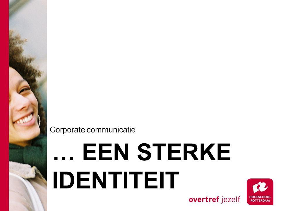 … EEN STERKE IDENTITEIT Corporate communicatie